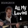 DEAN GRECH: All My Loving - New Single